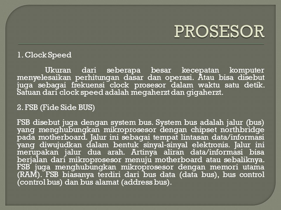 PROSESOR 1. Clock Speed.