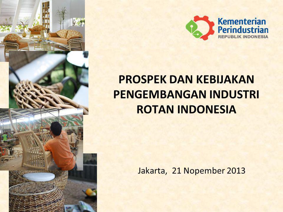 PROSPEK DAN KEBIJAKAN PENGEMBANGAN INDUSTRI ROTAN INDONESIA