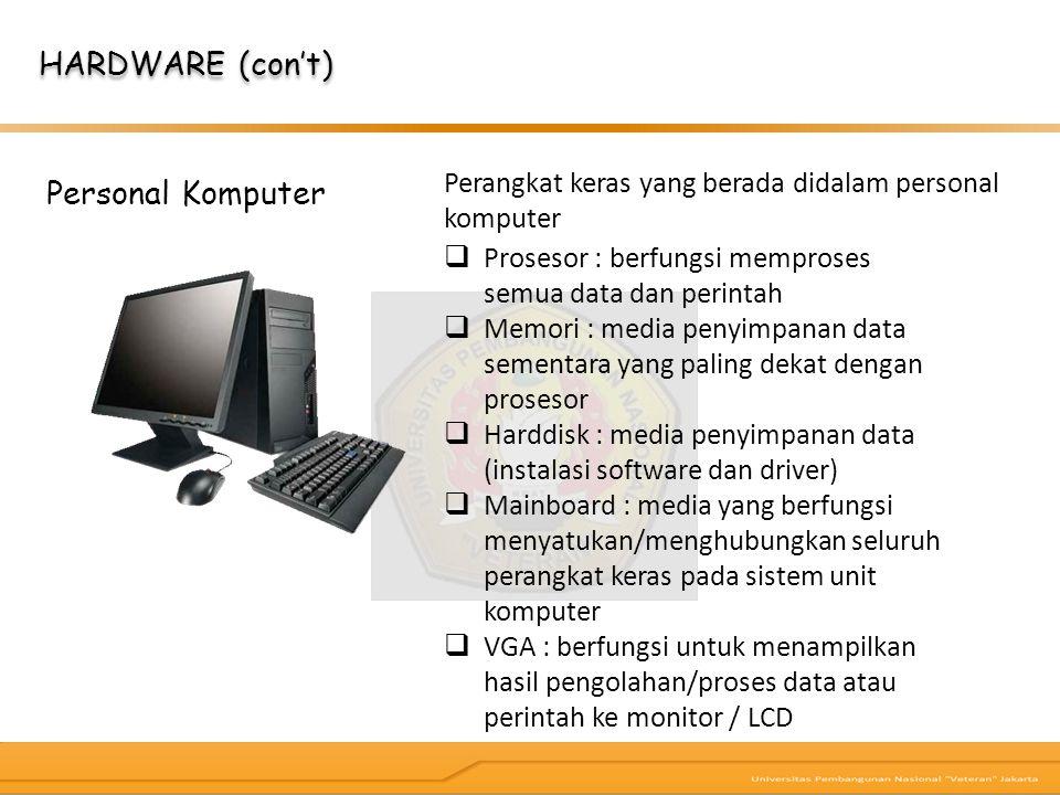 HARDWARE (con't) Personal Komputer