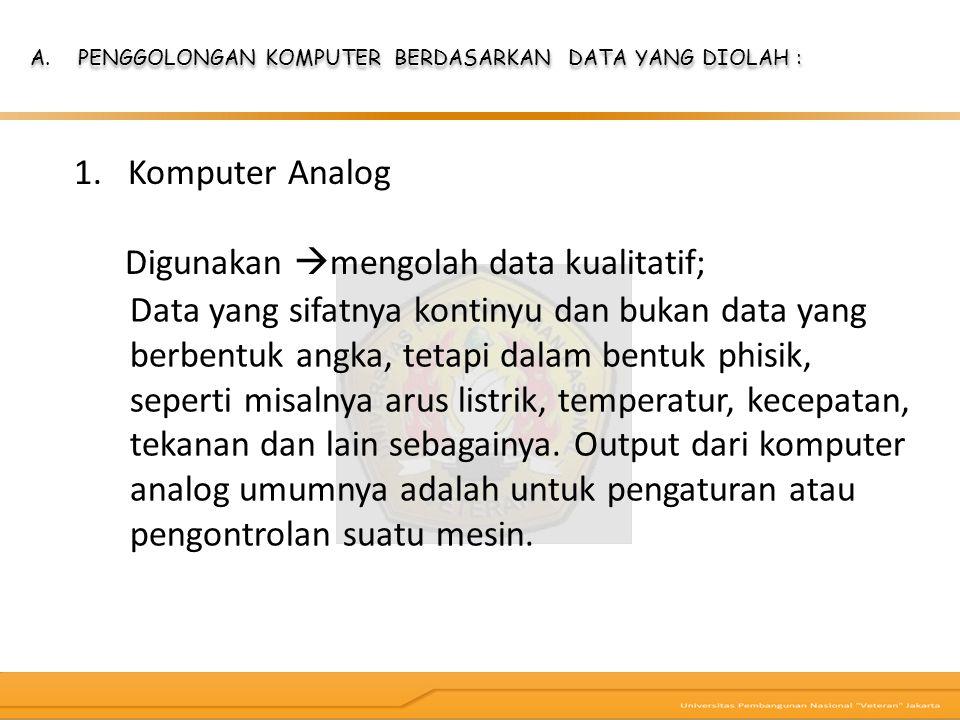 PENGGOLONGAN KOMPUTER BERDASARKAN DATA YANG DIOLAH :