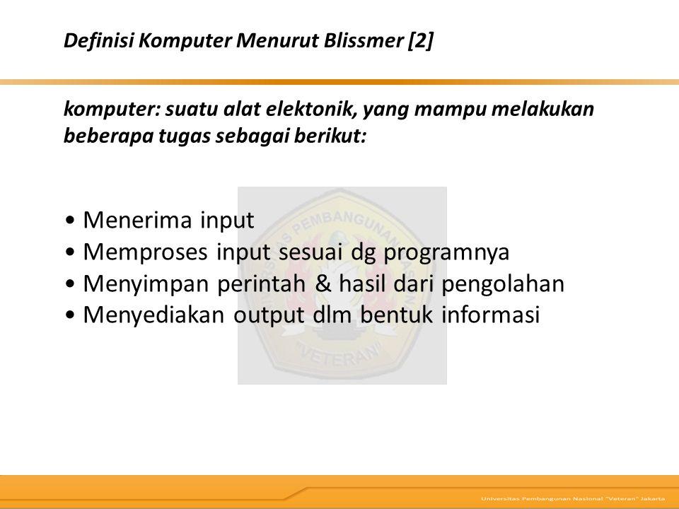 • Memproses input sesuai dg programnya