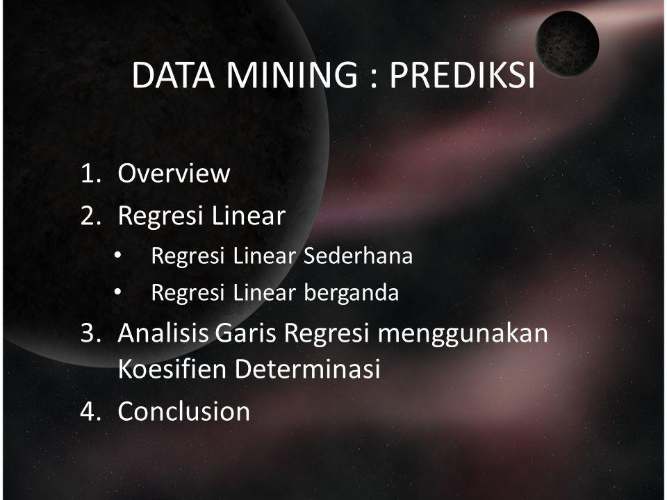 DATA MINING : PREDIKSI Overview Regresi Linear
