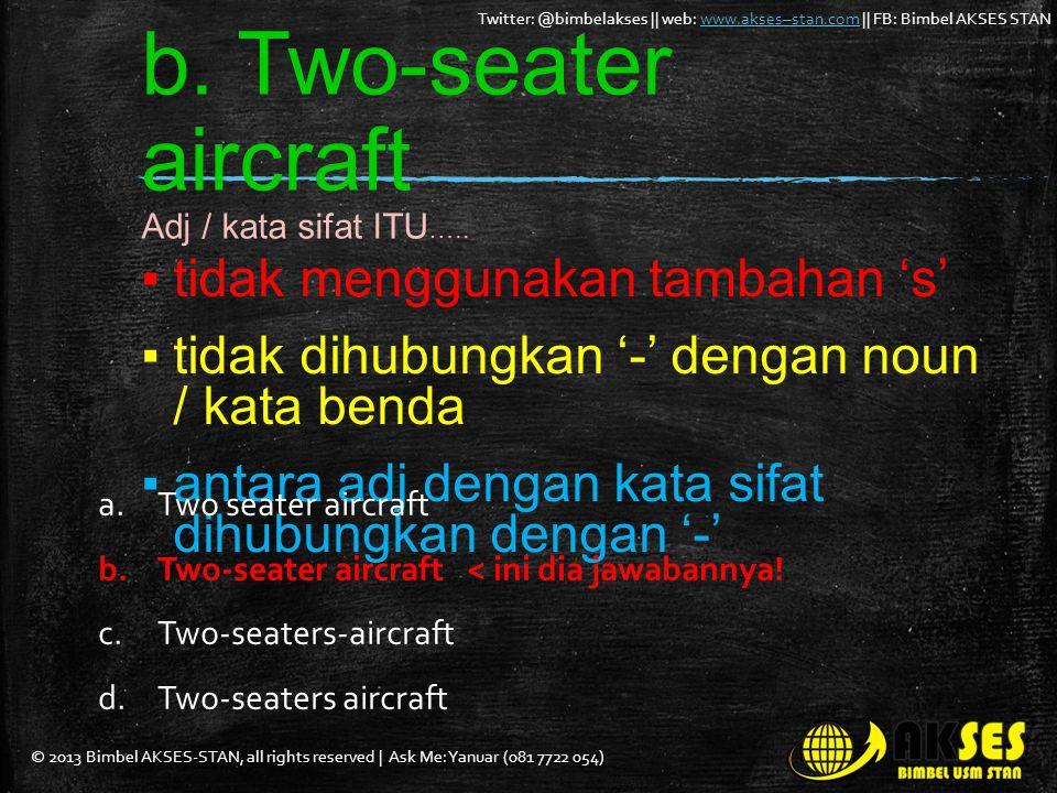 b. Two-seater aircraft tidak menggunakan tambahan 's'