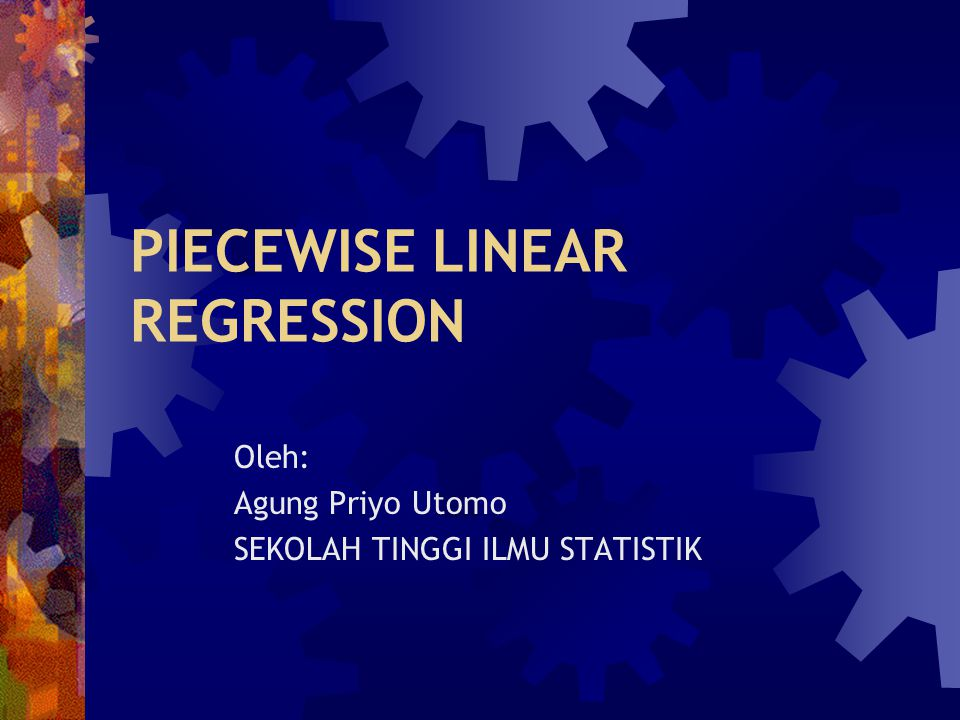 PIECEWISE LINEAR REGRESSION