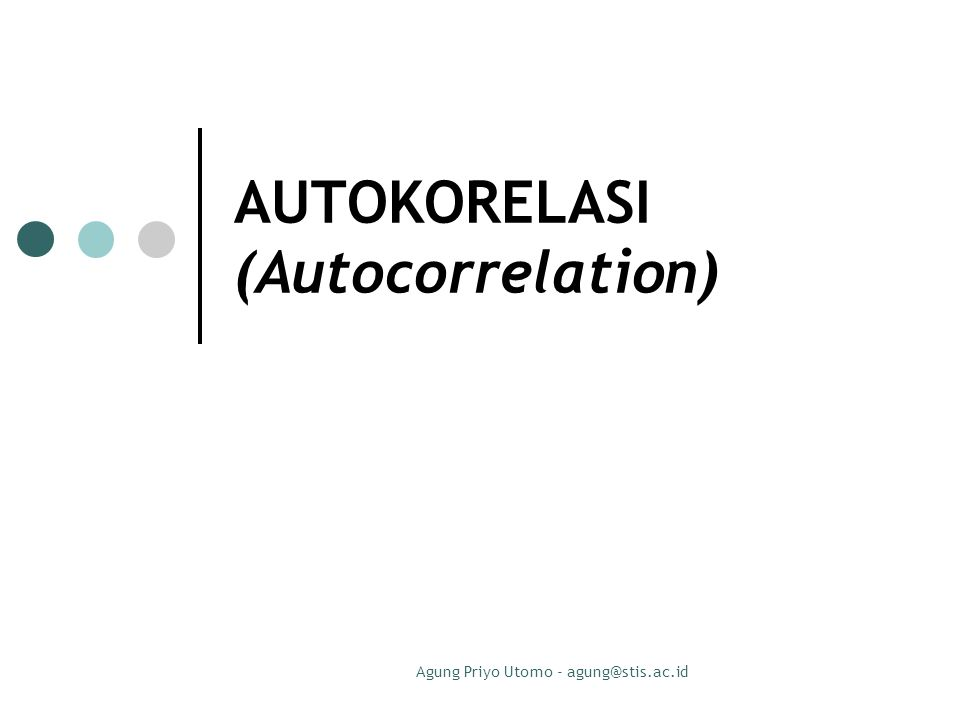 AUTOKORELASI (Autocorrelation)