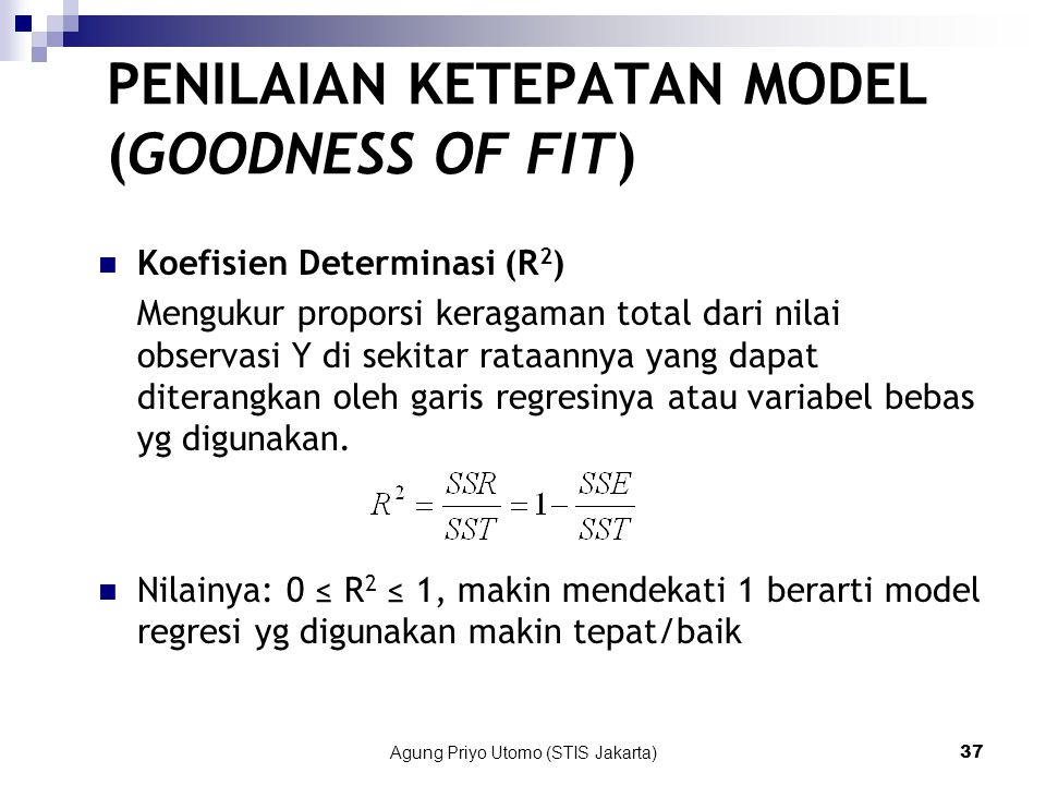 PENILAIAN KETEPATAN MODEL (GOODNESS OF FIT)