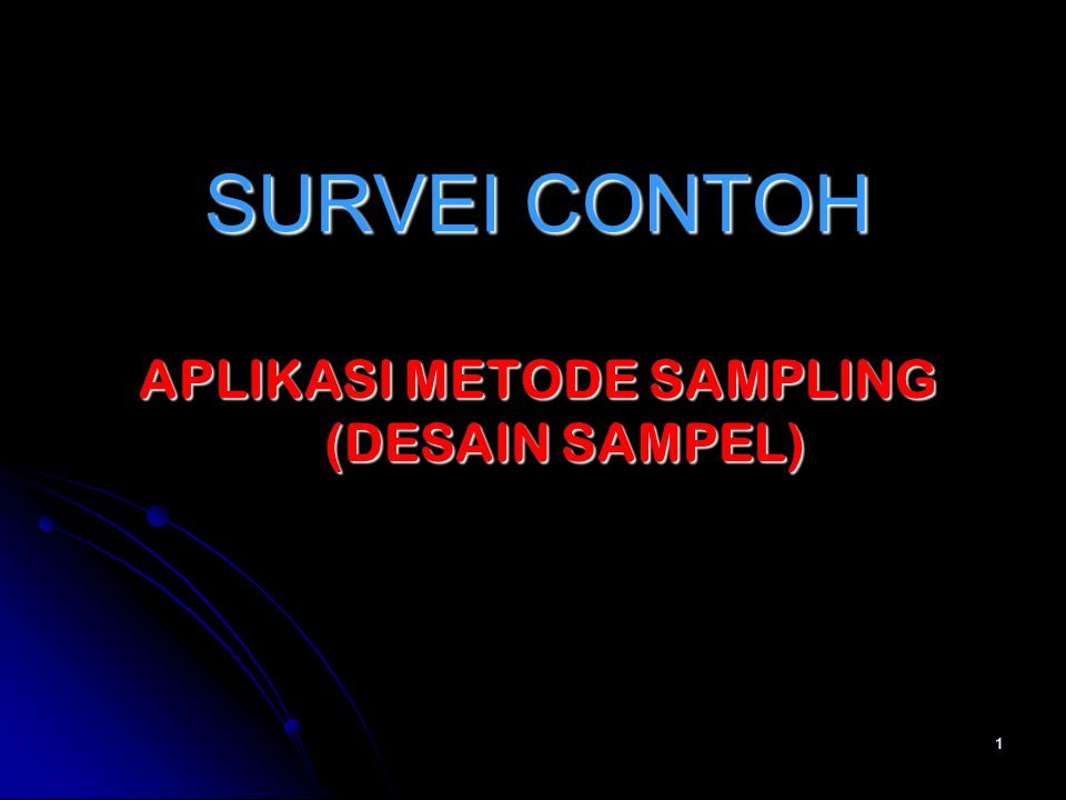SURVEI CONTOH APLIKASI METODE SAMPLING (DESAIN SAMPEL)