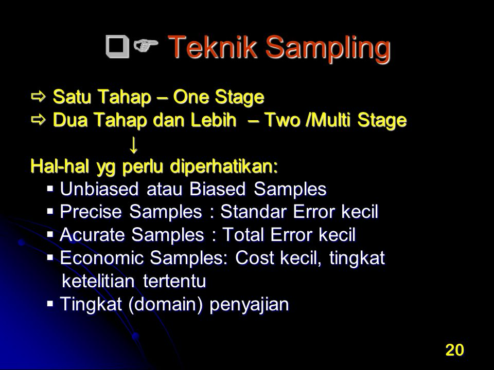  Teknik Sampling  Satu Tahap – One Stage