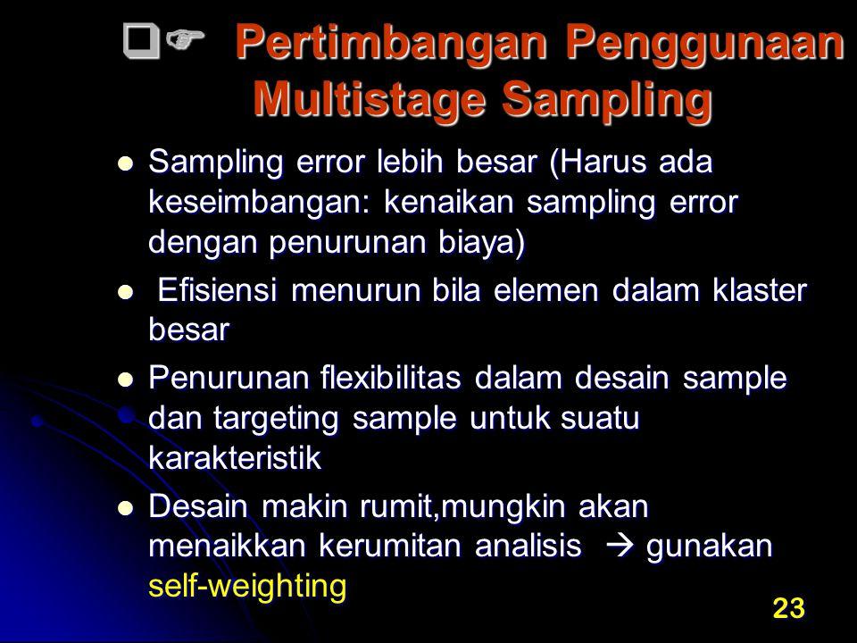  Pertimbangan Penggunaan Multistage Sampling