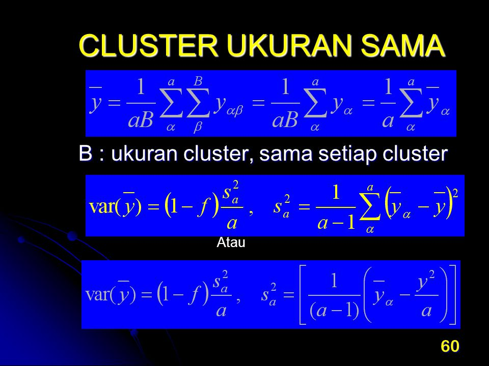 CLUSTER UKURAN SAMA B : ukuran cluster, sama setiap cluster Atau