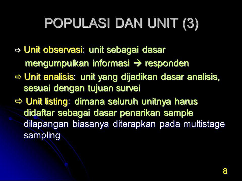 POPULASI DAN UNIT (3) Unit observasi: unit sebagai dasar