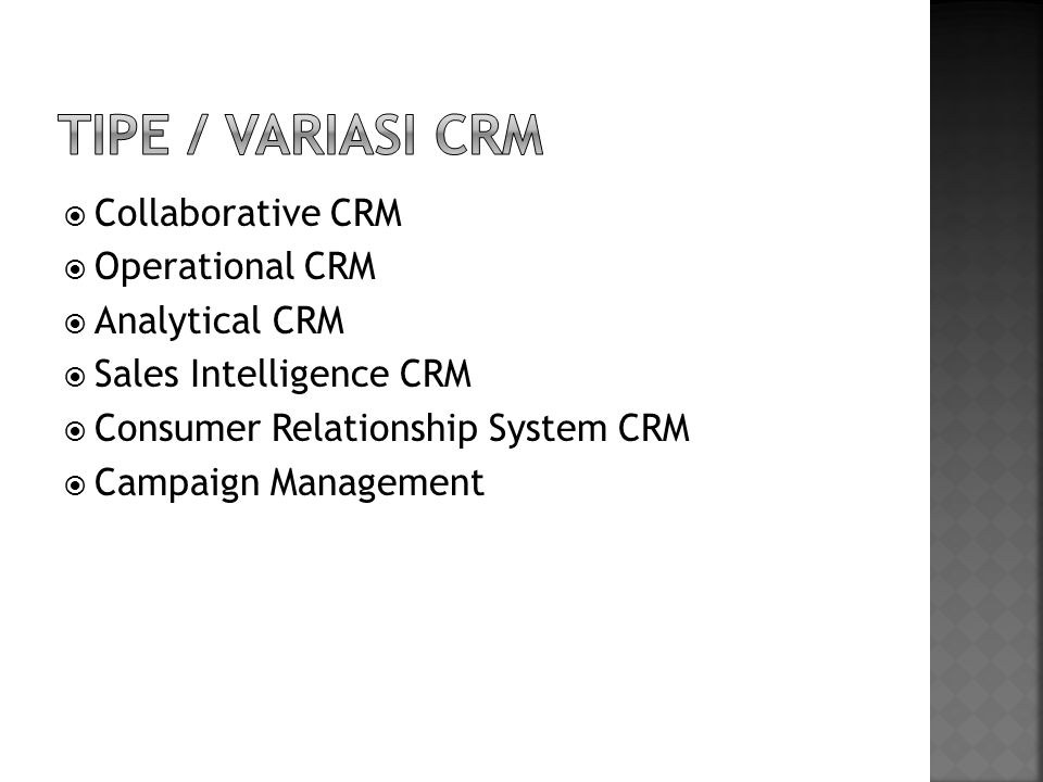 Tipe / Variasi CRM Collaborative CRM Operational CRM Analytical CRM