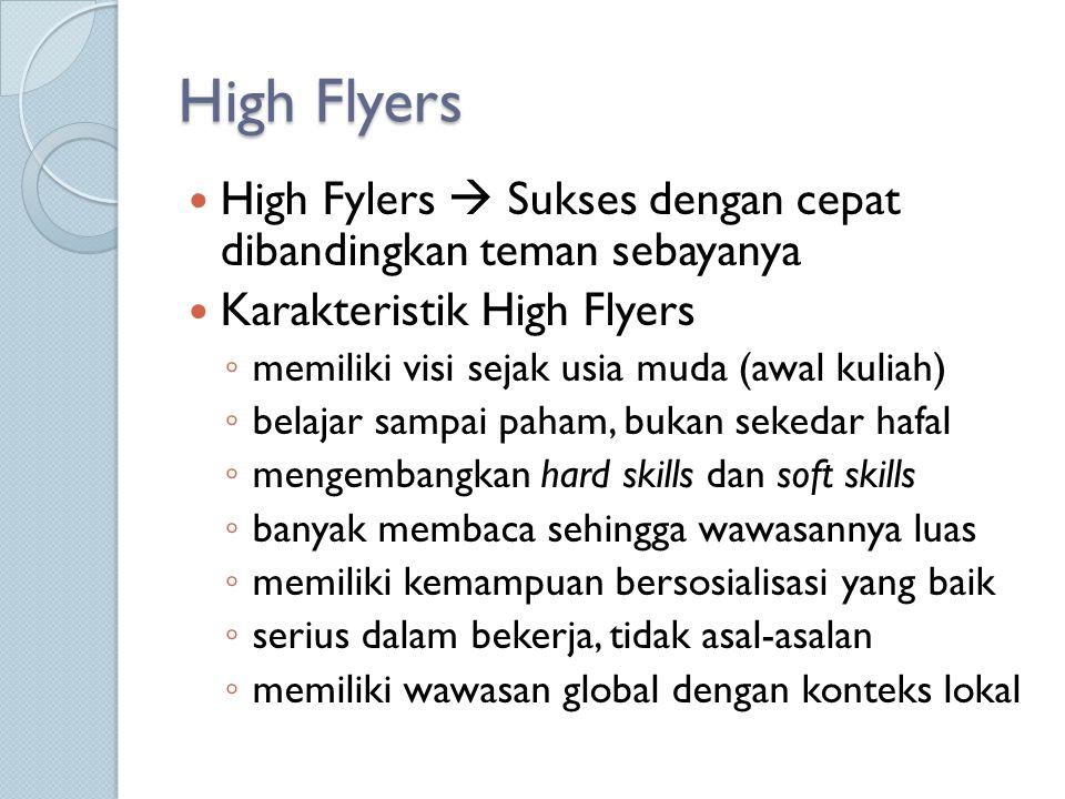 High Flyers High Fylers  Sukses dengan cepat dibandingkan teman sebayanya. Karakteristik High Flyers.