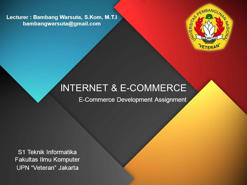 Lecturer : Bambang Warsuta, S.Kom, M.T.I