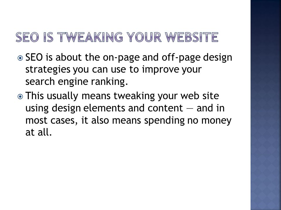 SEO is tweaking your website