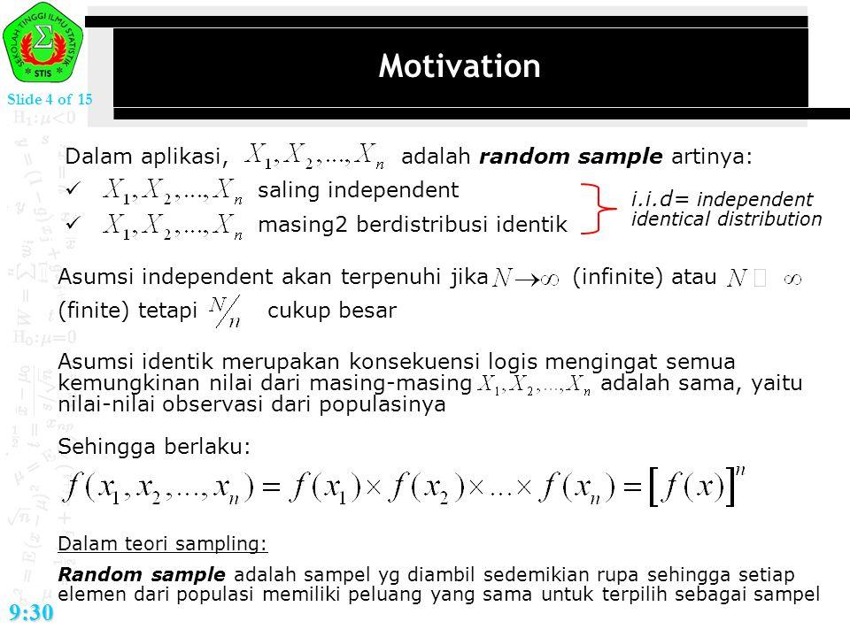 Motivation 9:30 Dalam aplikasi, adalah random sample artinya: