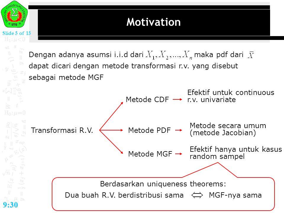 Motivation 9:30 Dengan adanya asumsi i.i.d dari maka pdf dari