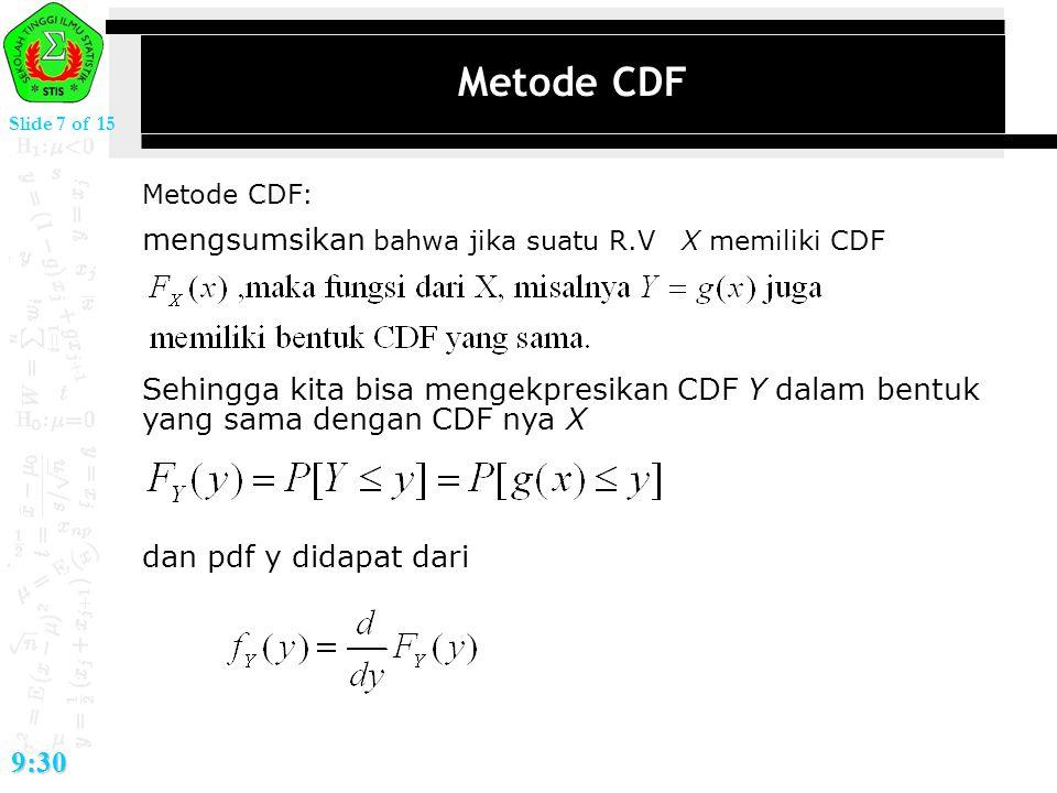 Metode CDF mengsumsikan bahwa jika suatu R.V X memiliki CDF