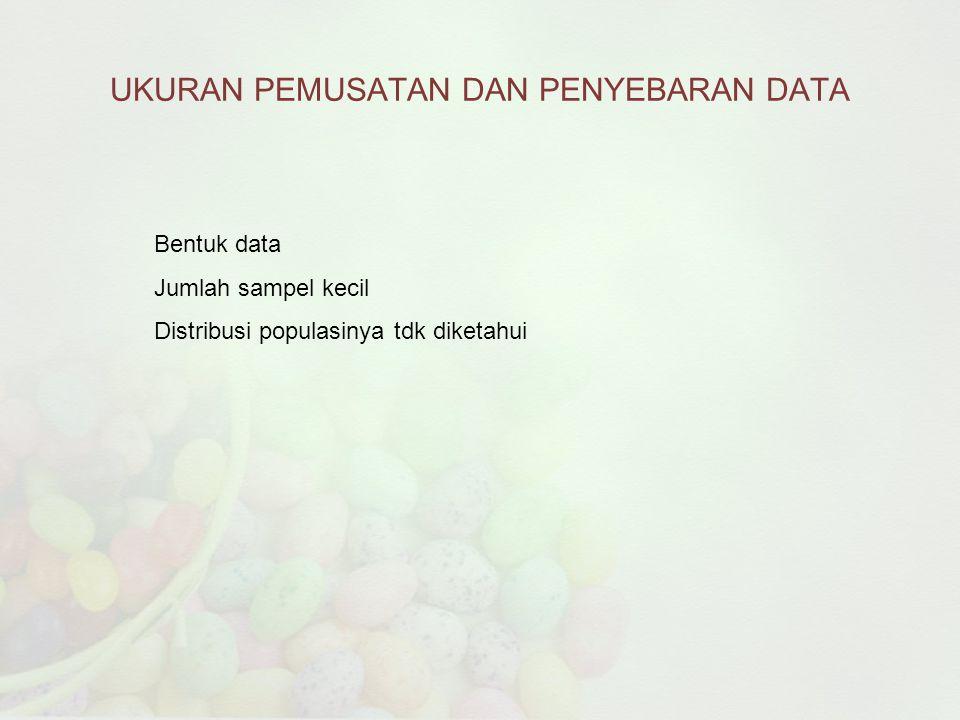 UKURAN PEMUSATAN DAN PENYEBARAN DATA