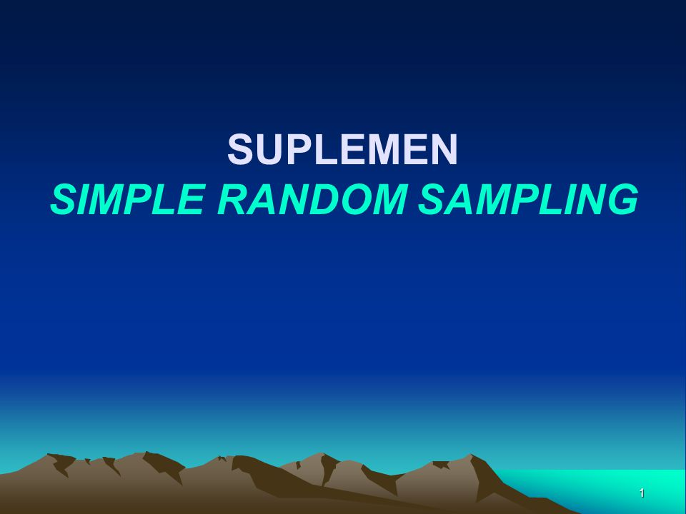 SUPLEMEN SIMPLE RANDOM SAMPLING