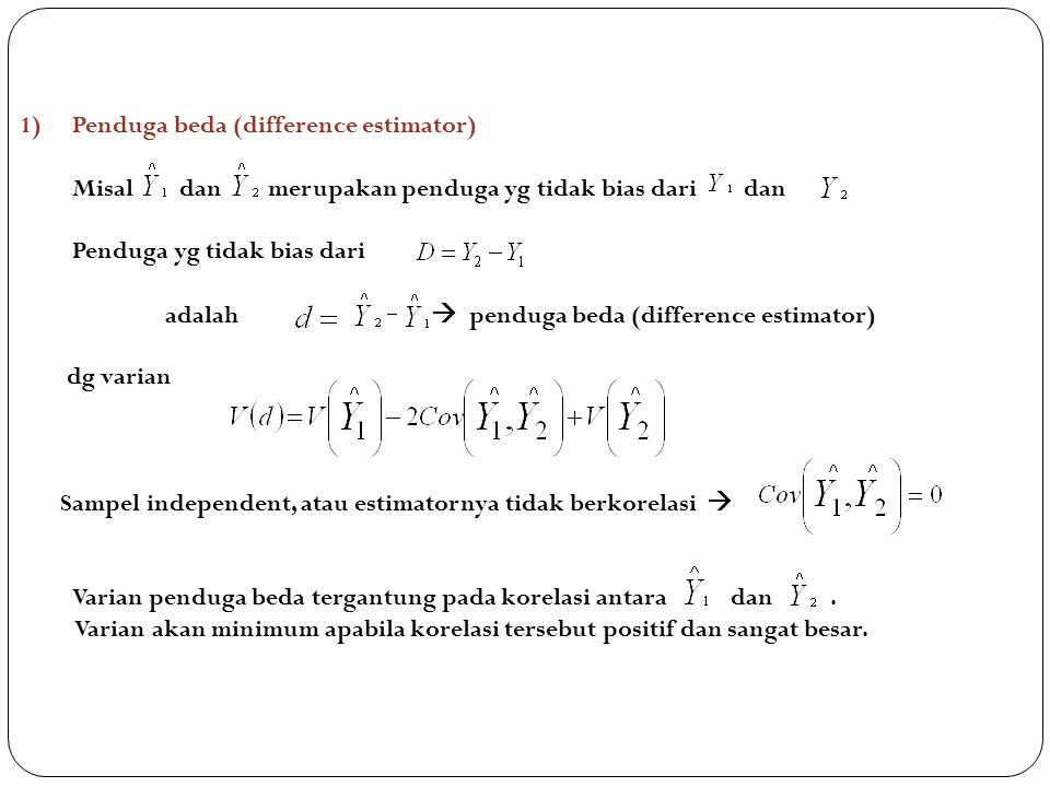 1) Penduga beda (difference estimator)