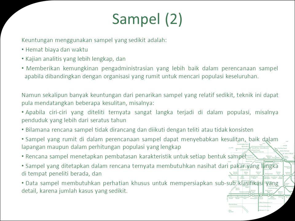Sampel (2) Keuntungan menggunakan sampel yang sedikit adalah: