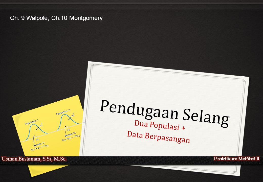 Dua Populasi + Data Berpasangan