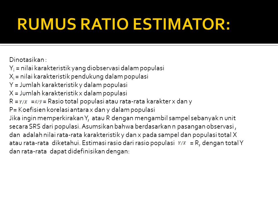 RUMUS RATIO ESTIMATOR: