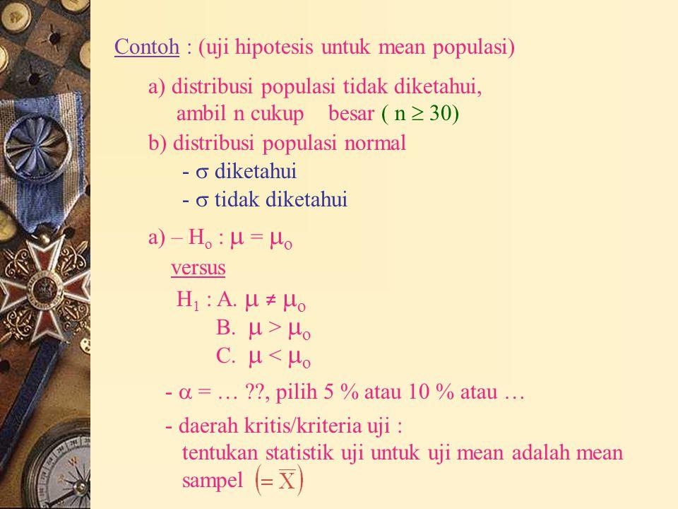 Contoh : (uji hipotesis untuk mean populasi)