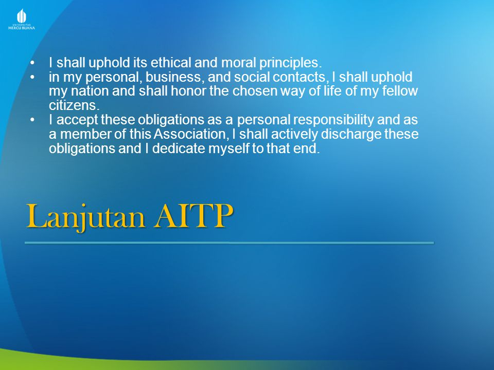 Lanjutan AITP I shall uphold its ethical and moral principles.