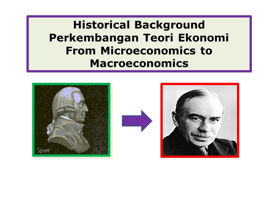 Historical Background Perkembangan Teori Ekonomi