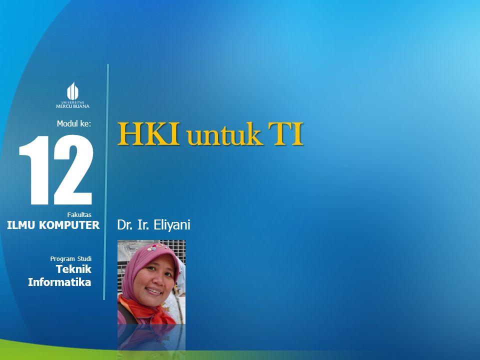 HKI untuk TI 12 Dr. Ir. Eliyani ILMU KOMPUTER Teknik Informatika