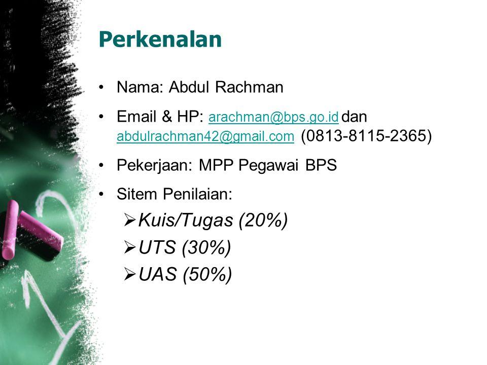 Perkenalan Kuis/Tugas (20%) UTS (30%) UAS (50%) Nama: Abdul Rachman