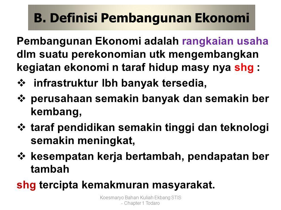 B. Definisi Pembangunan Ekonomi