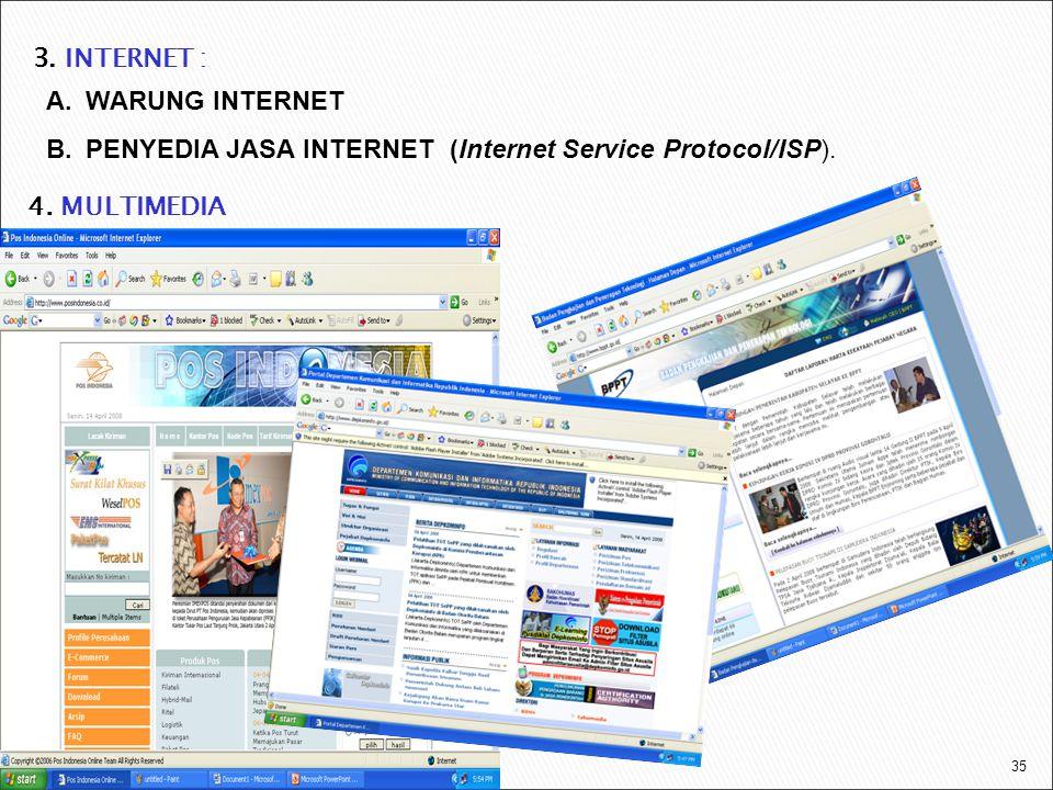 3. INTERNET : WARUNG INTERNET. PENYEDIA JASA INTERNET (Internet Service Protocol/ISP).