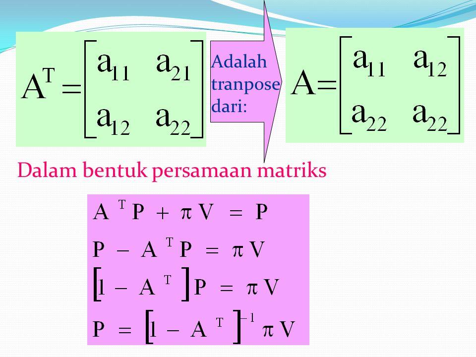 Dalam bentuk persamaan matriks