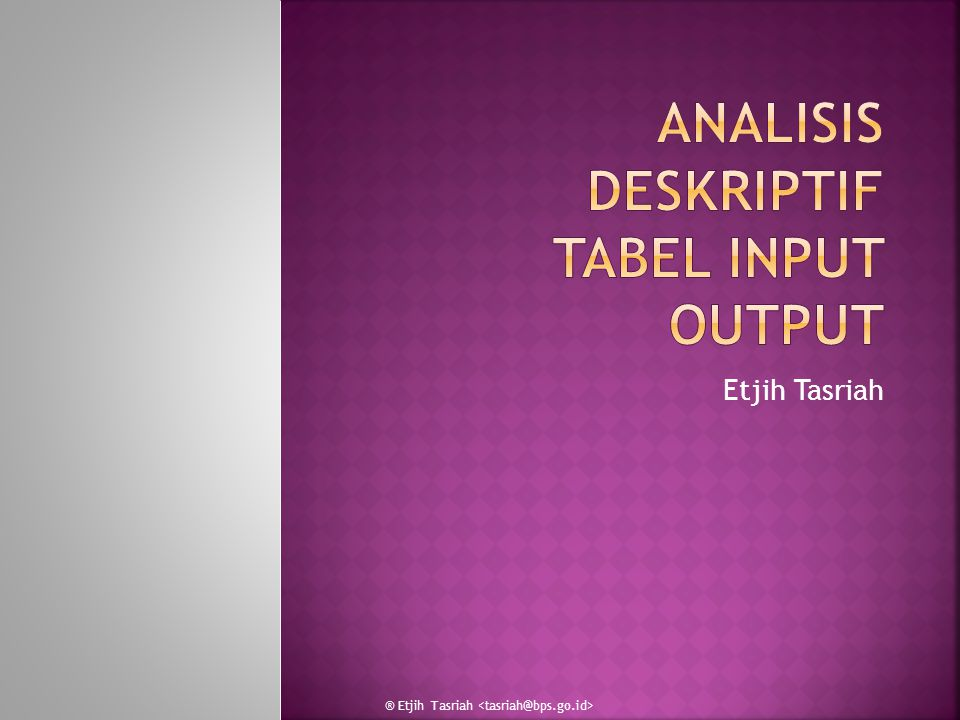 Analisis Deskriptif Tabel Input Output