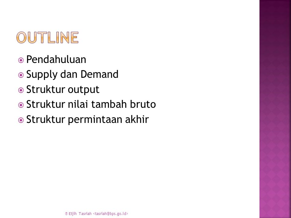 Outline Pendahuluan Supply dan Demand Struktur output