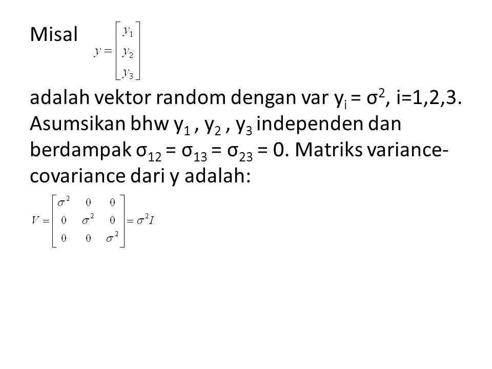 Misal adalah vektor random dengan var yi = σ2, i=1,2,3
