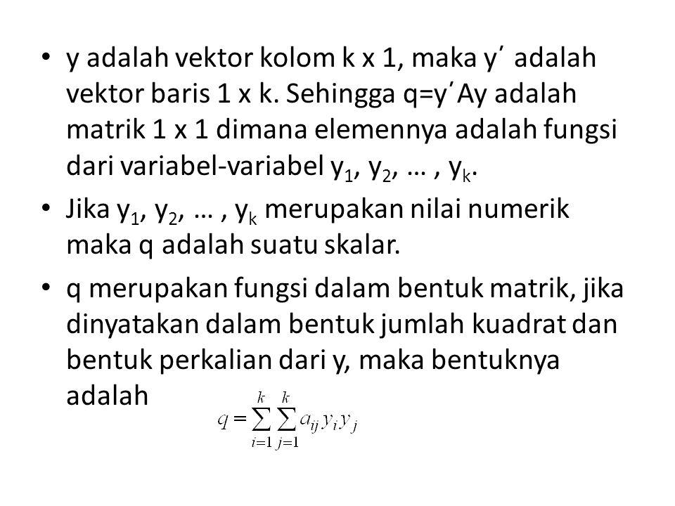 y adalah vektor kolom k x 1, maka y΄ adalah vektor baris 1 x k