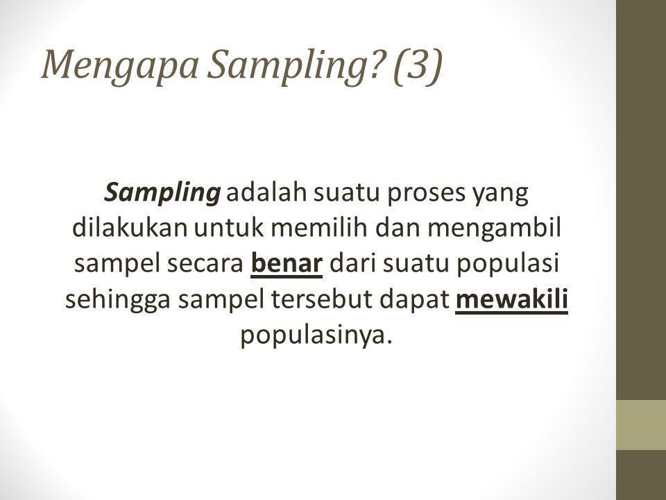 Mengapa Sampling (3)