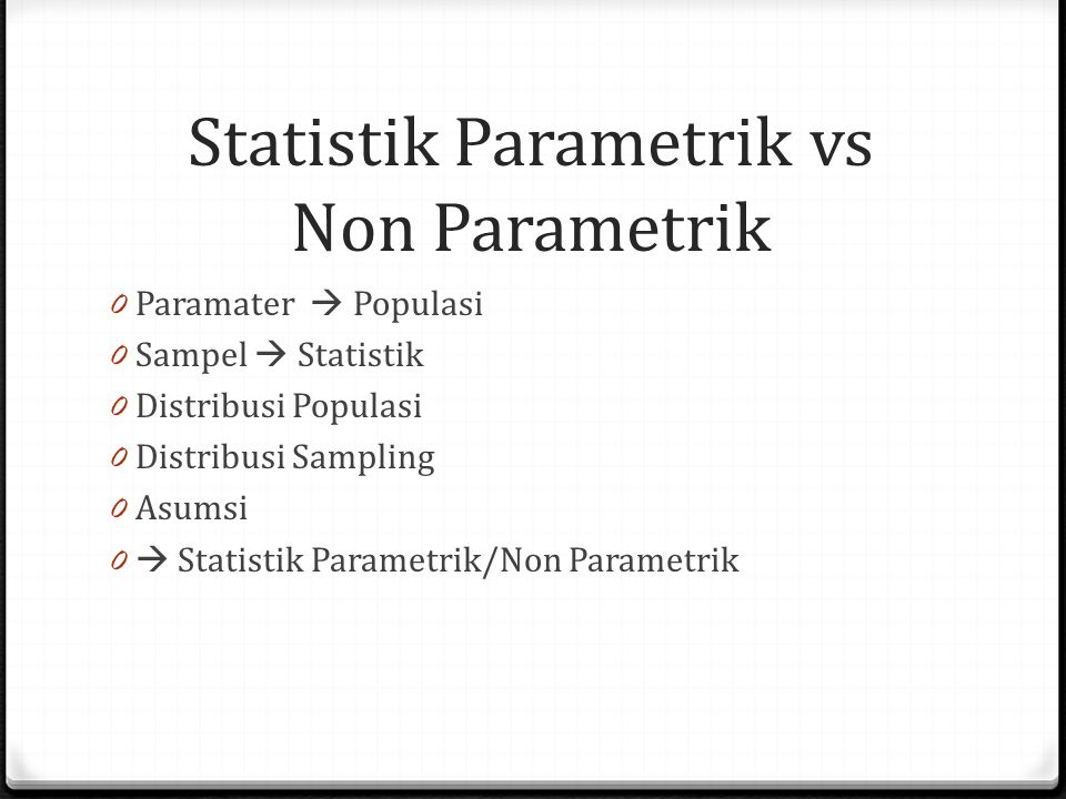 Statistik Parametrik vs Non Parametrik