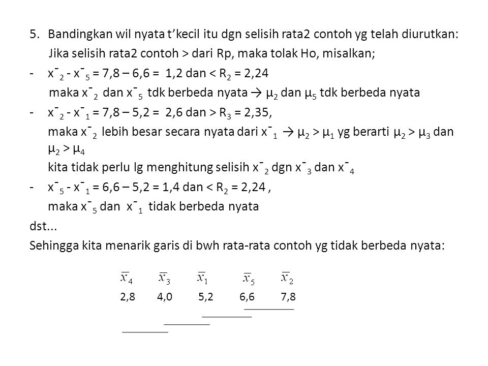 Jika selisih rata2 contoh > dari Rp, maka tolak Ho, misalkan;