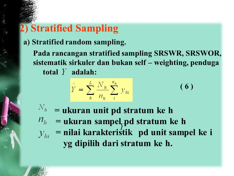 2) Stratified Sampling = ukuran sampel pd stratum ke h