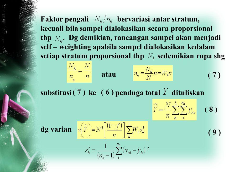 Faktor pengali bervariasi antar stratum,