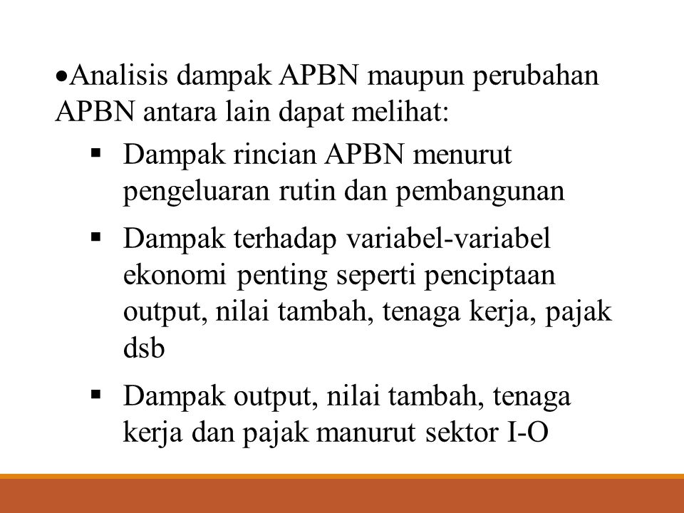 Analisis dampak APBN maupun perubahan APBN antara lain dapat melihat: