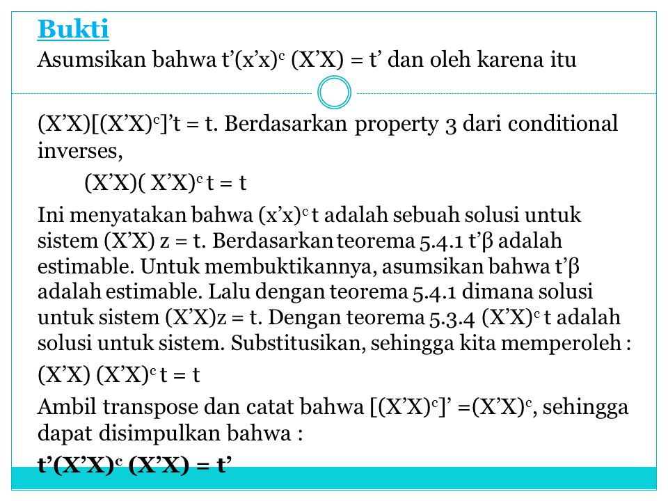 Bukti Asumsikan bahwa t'(x'x)c (X'X) = t' dan oleh karena itu