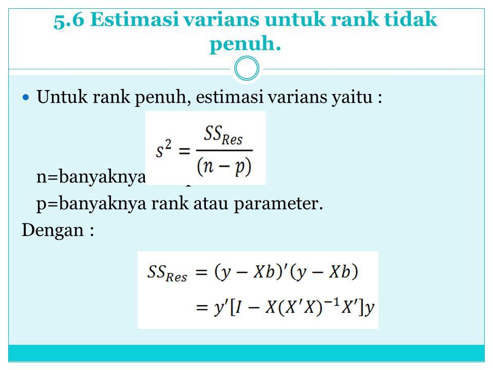 5.6 Estimasi varians untuk rank tidak penuh.