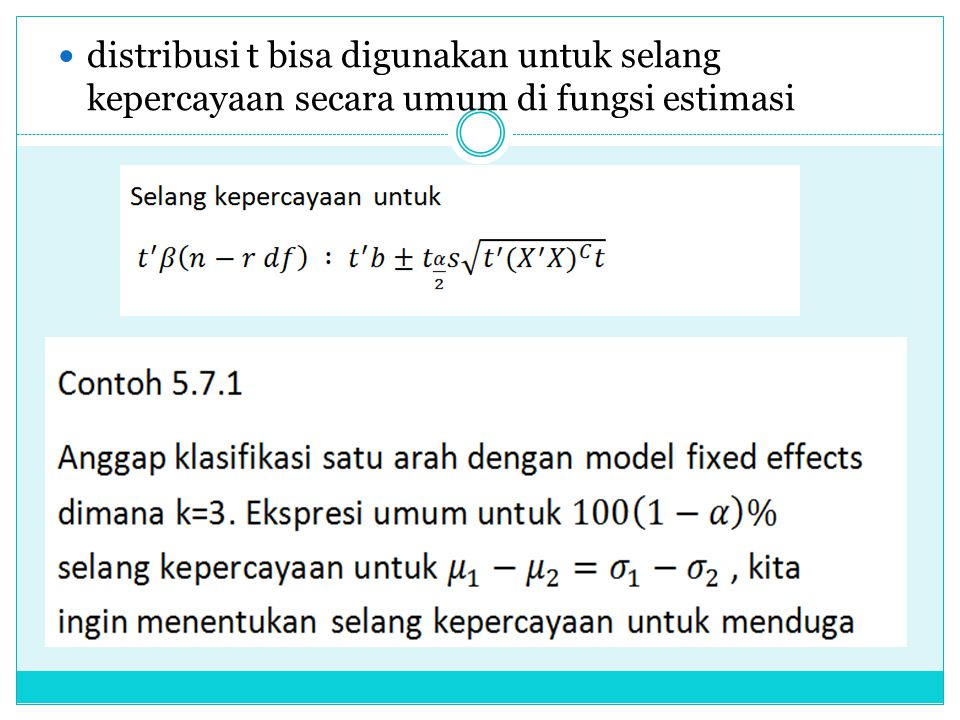 distribusi t bisa digunakan untuk selang kepercayaan secara umum di fungsi estimasi