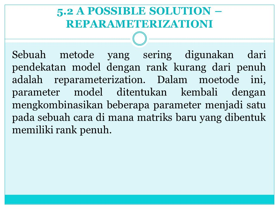 5.2 A POSSIBLE SOLUTION – REPARAMETERIZATIONI